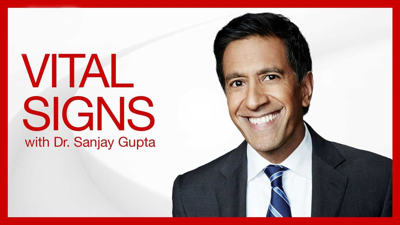 Vital Signs With Dr. Sanjay Gupta