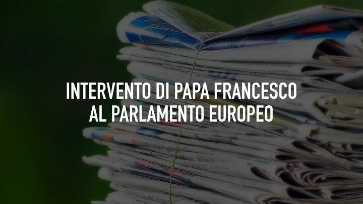 Intervento di Papa Francesco al Parlamento europeo