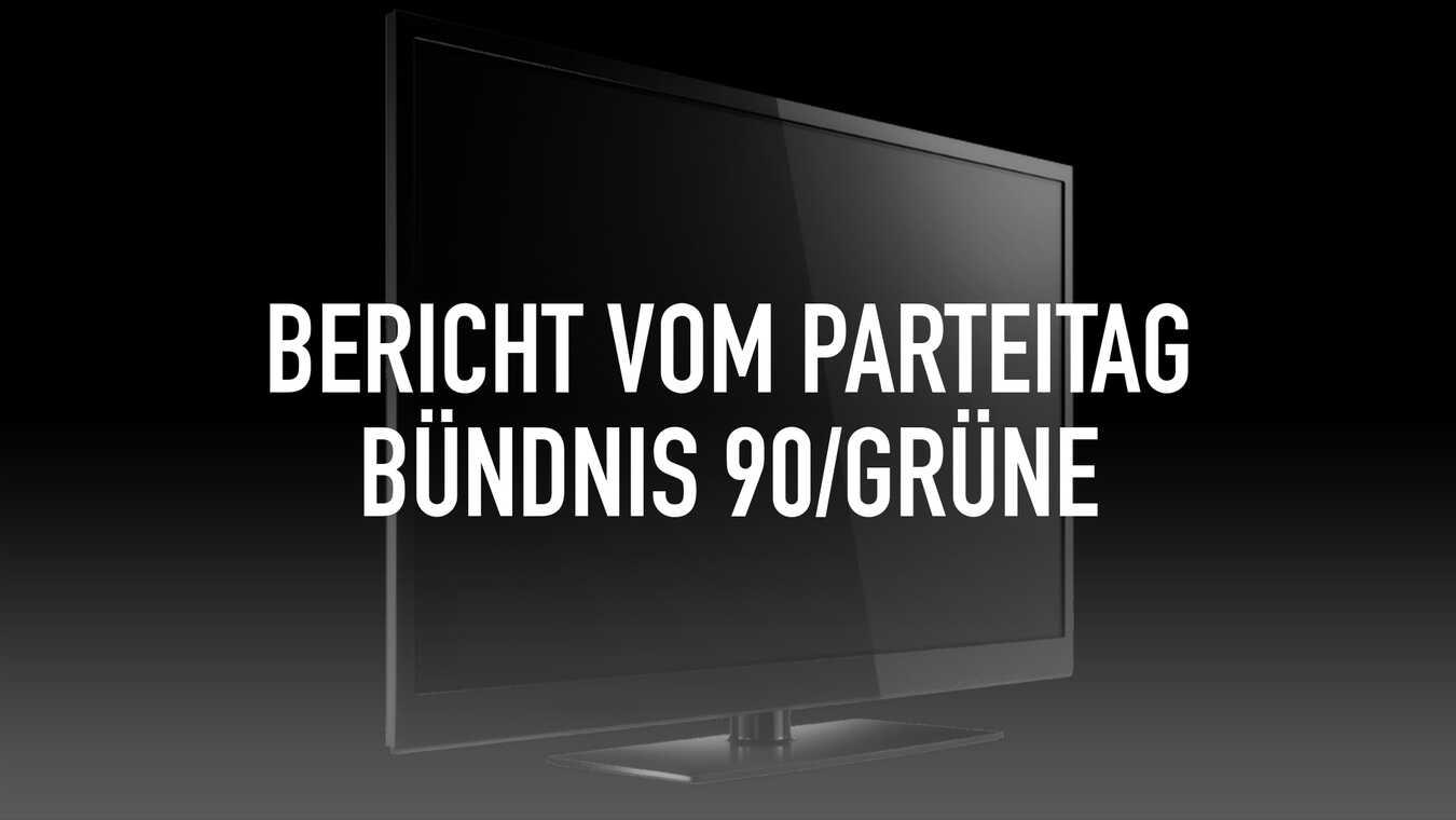 Bericht vom Parteitag Bündnis 90/Grüne