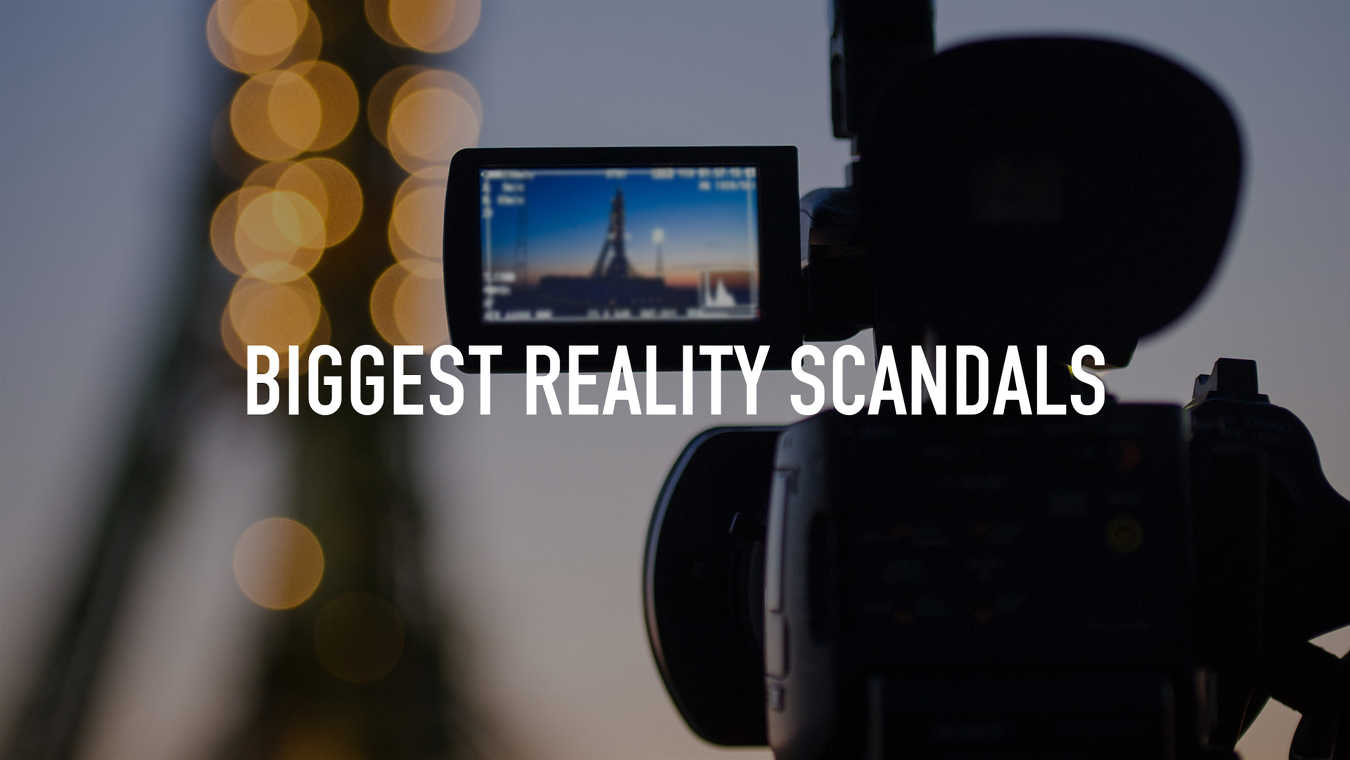 Biggest Reality Scandals