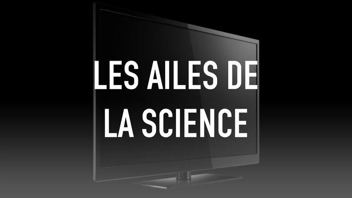 Les Ailes de la science