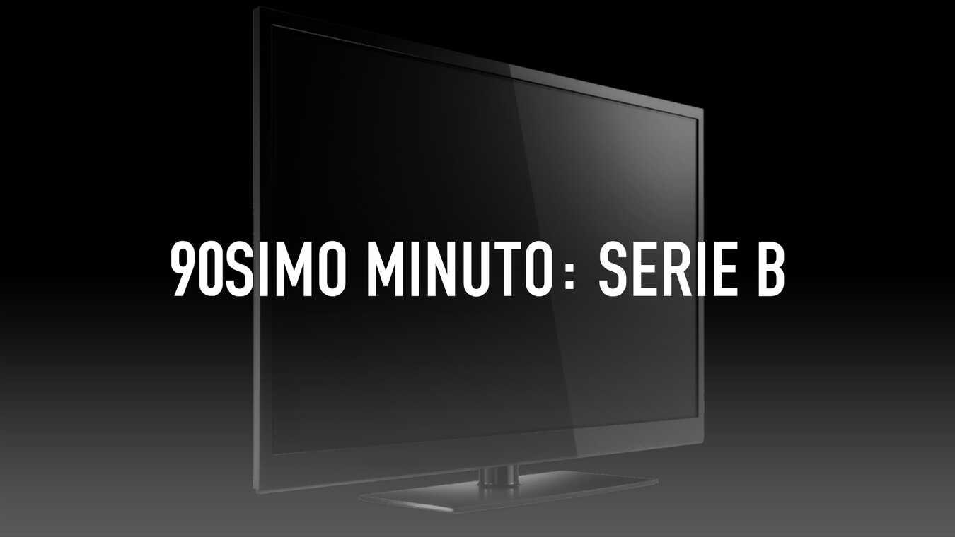 90simo minuto: Serie B