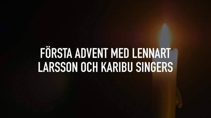 Första advent med Lennart Larsson och Karibu Singers