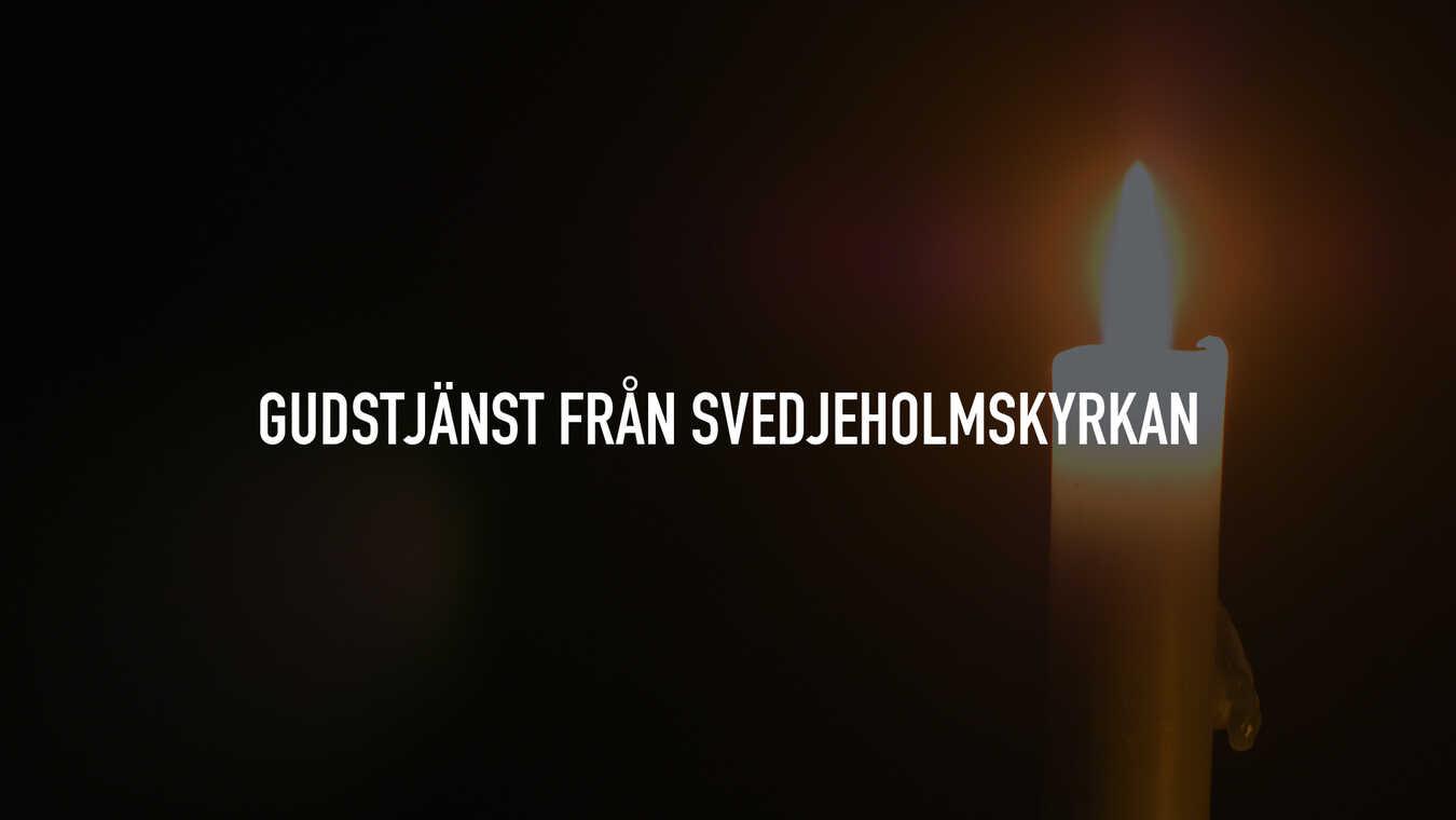 Gudstjänst från Svedjeholmskyrkan
