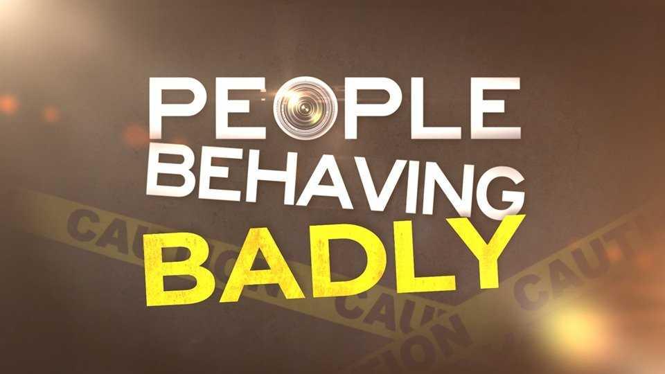 People Behaving Badly