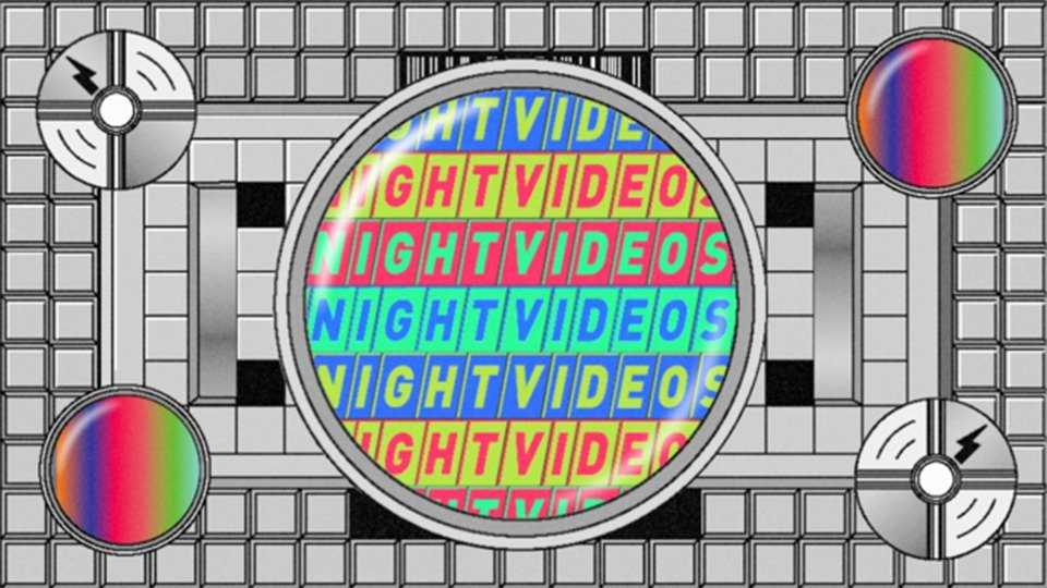 Night Videos