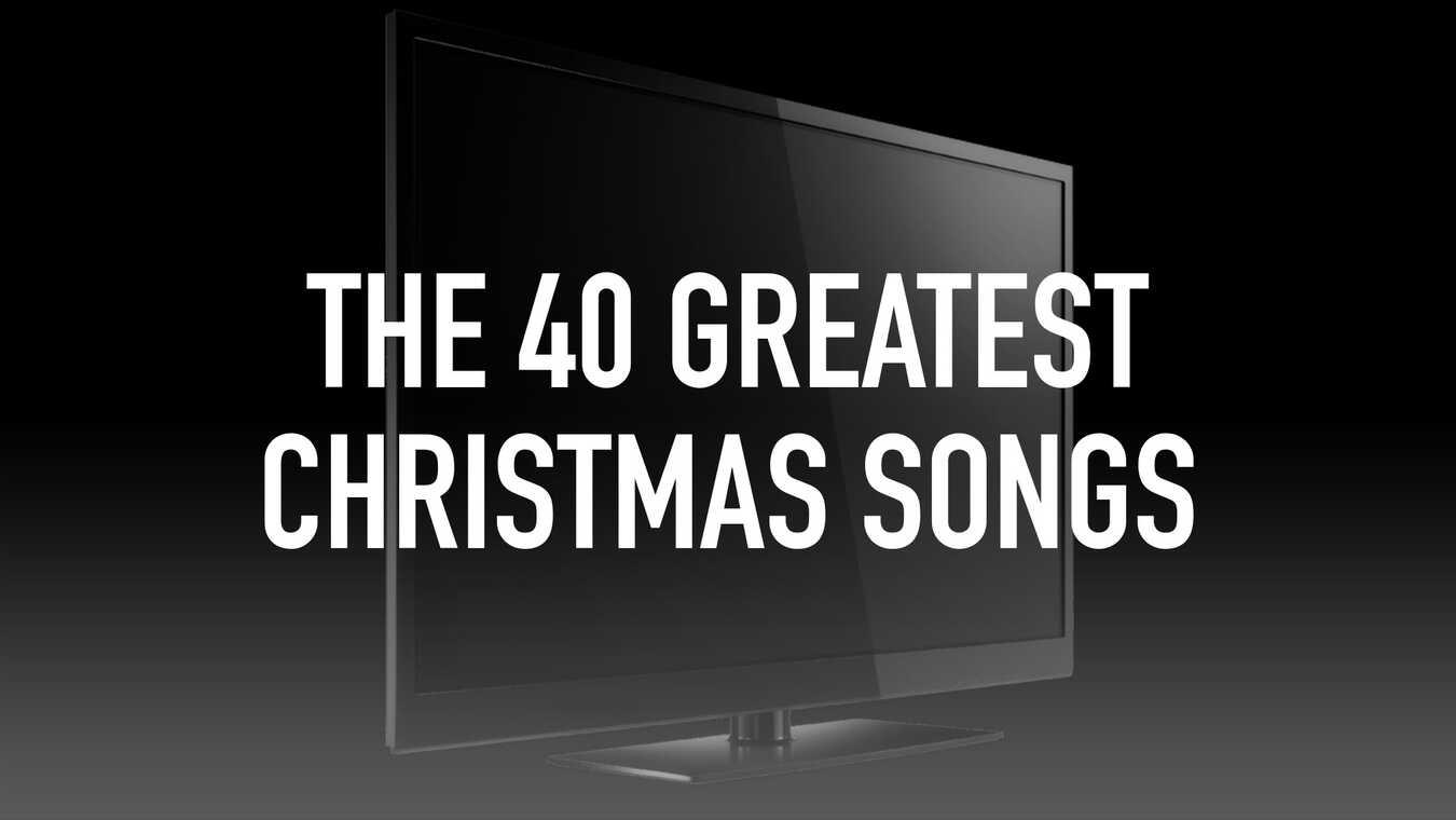 The 40 Greatest Christmas Songs