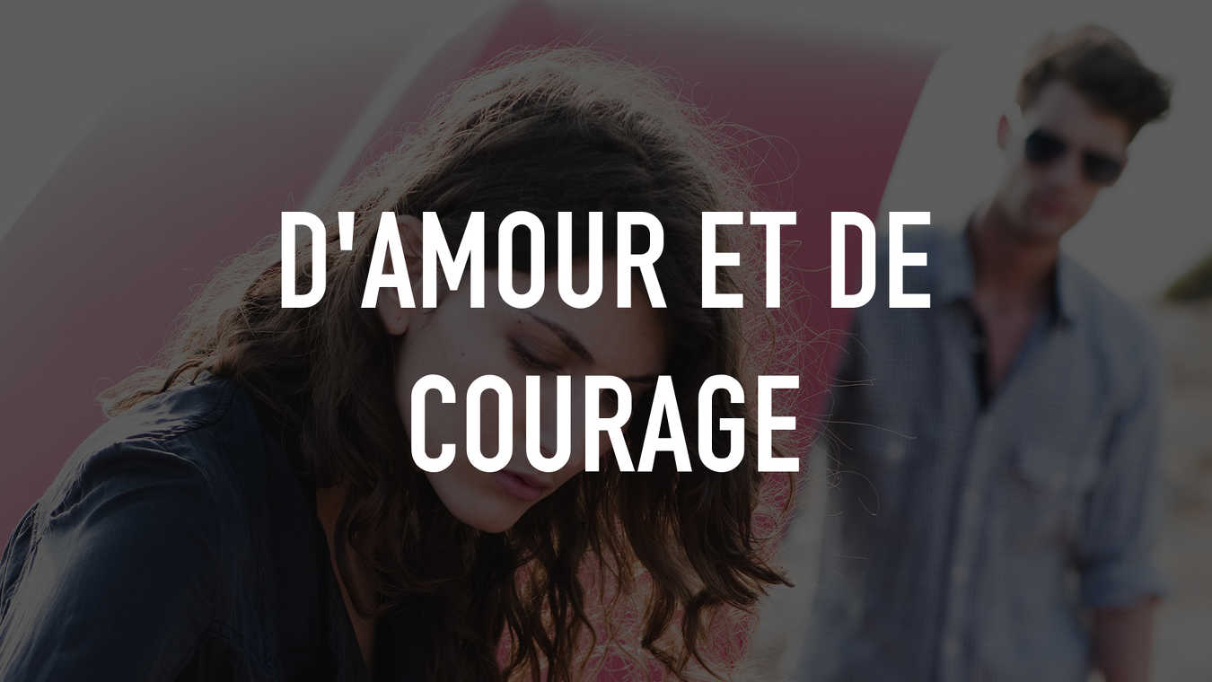 D'amour et de courage
