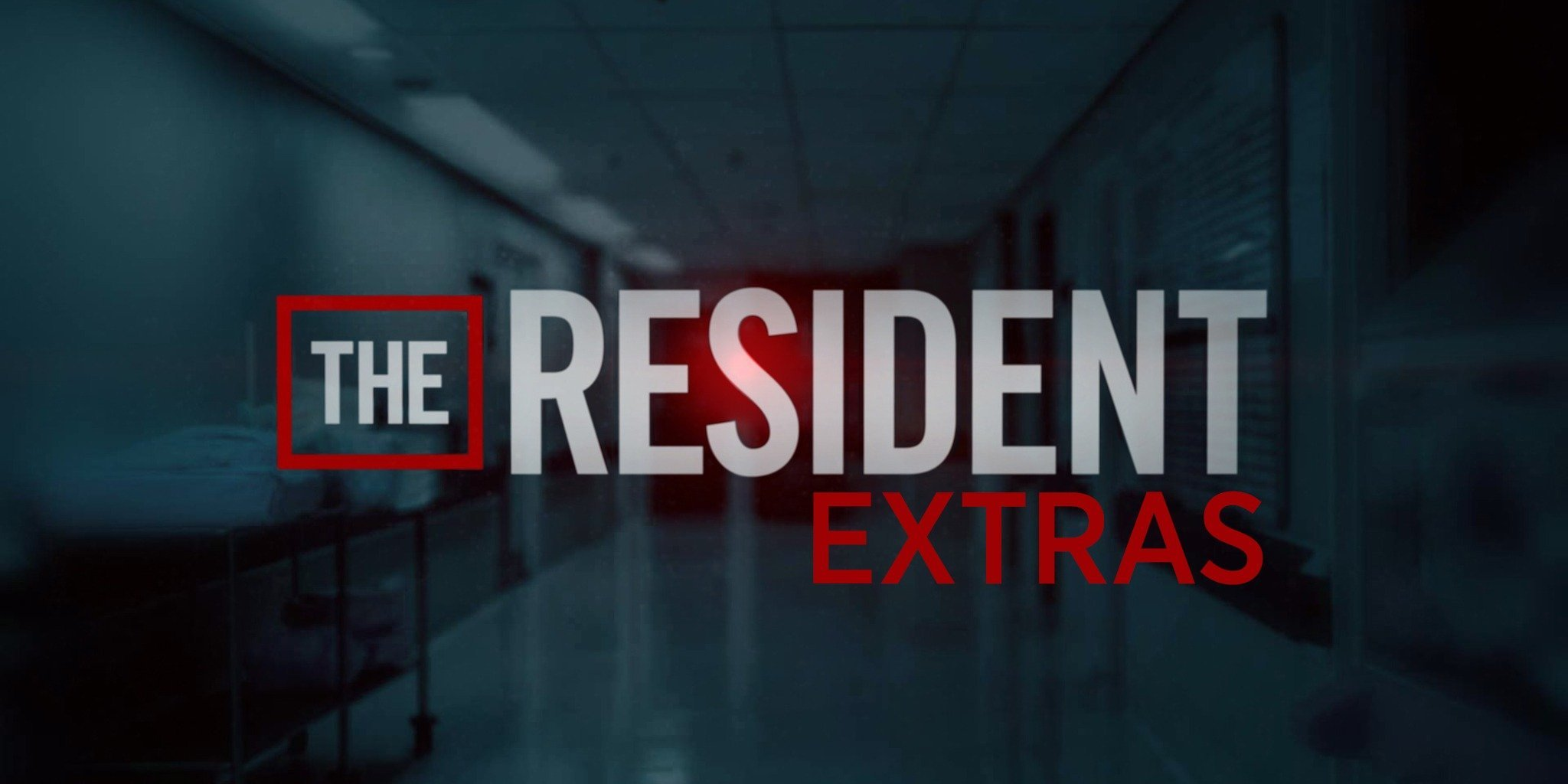 The Resident: Extras