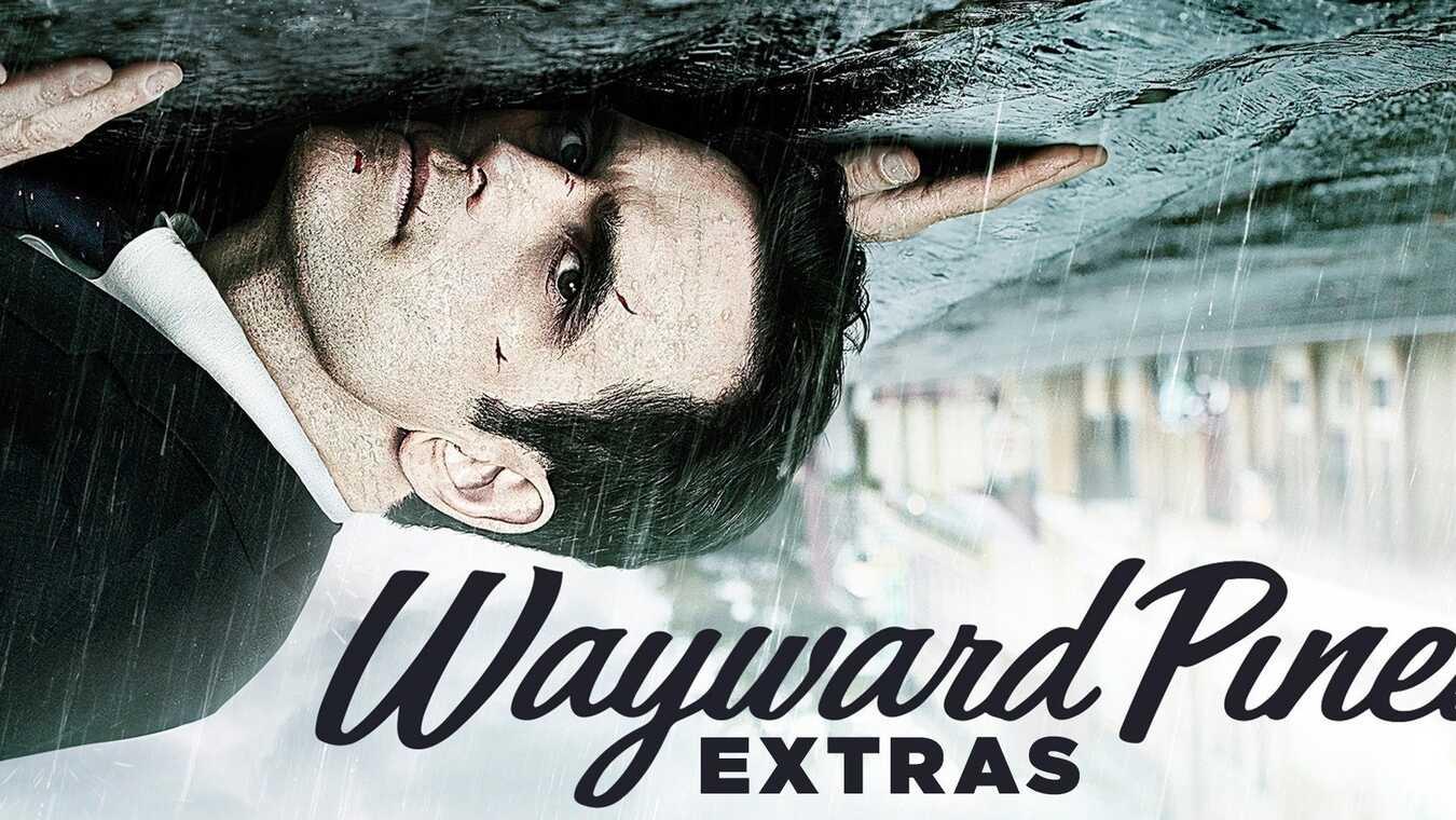 Wayward Pines: Extras