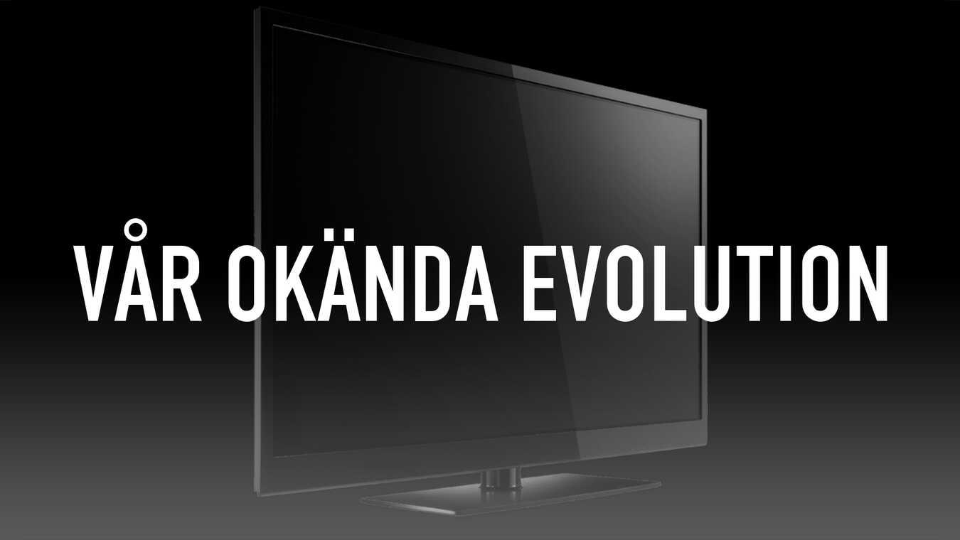Vår okända evolution