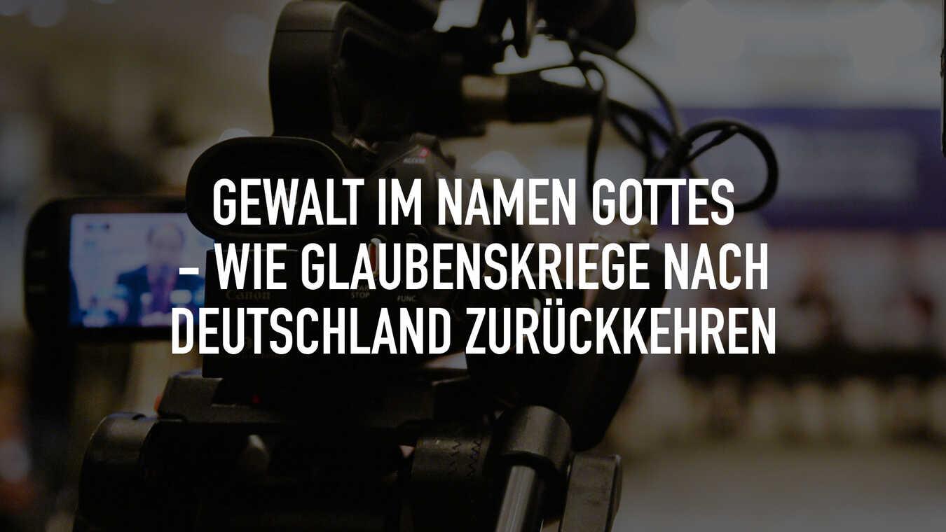Gewalt im Namen Gottes - Wie Glaubenskriege nach Deutschland