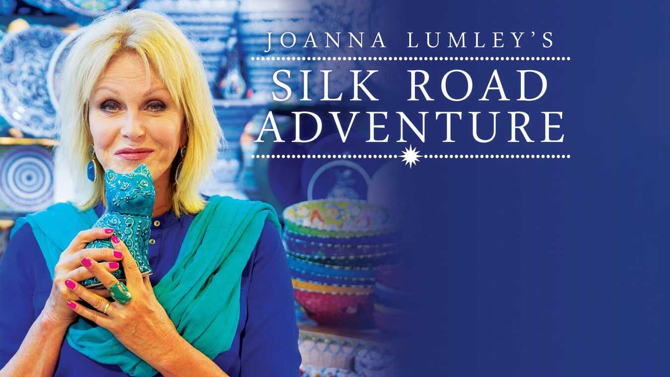 Joanna Lumley längs Sidenvägen