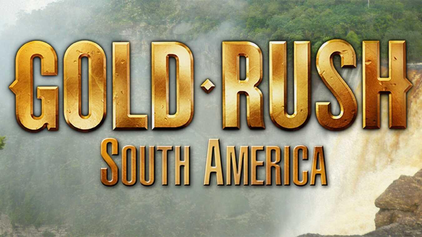 Gold Rush - Sydamerika