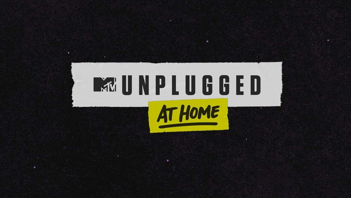 MTV Unplugged at Home!
