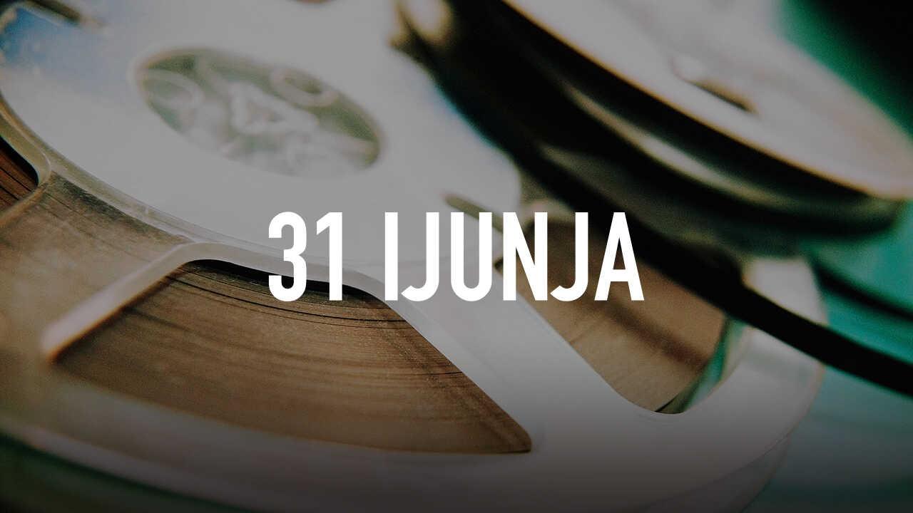 31 Ijunja