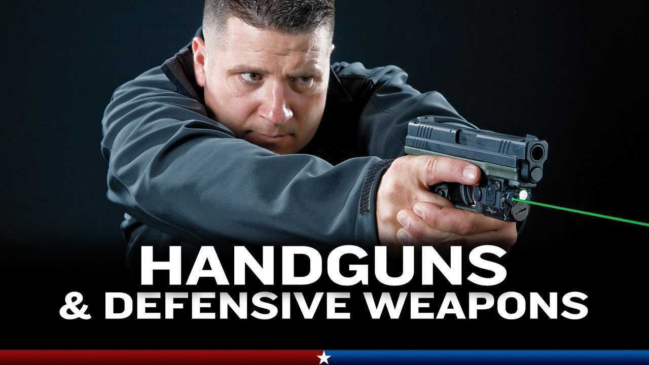 Handguns & Defensive Weapons