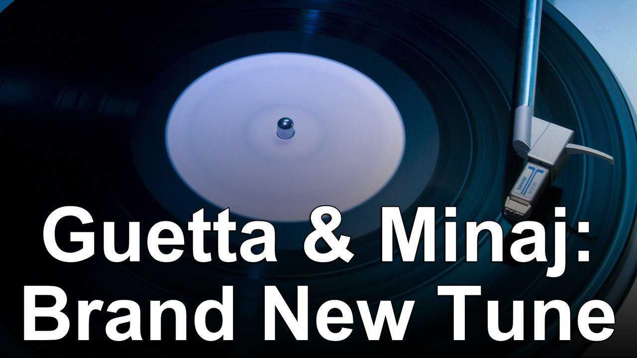 Guetta & Minaj: Brand New Tune