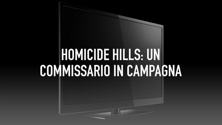 Homicide Hills: Un commissario in campagna
