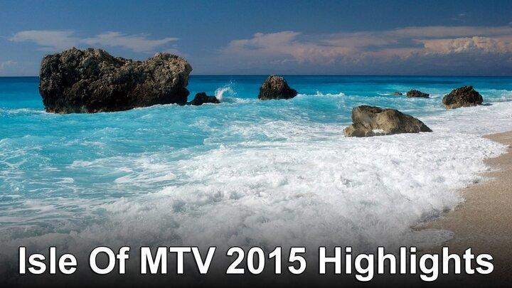 Isle Of MTV 2015 Highlights