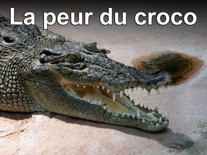 La peur du croco