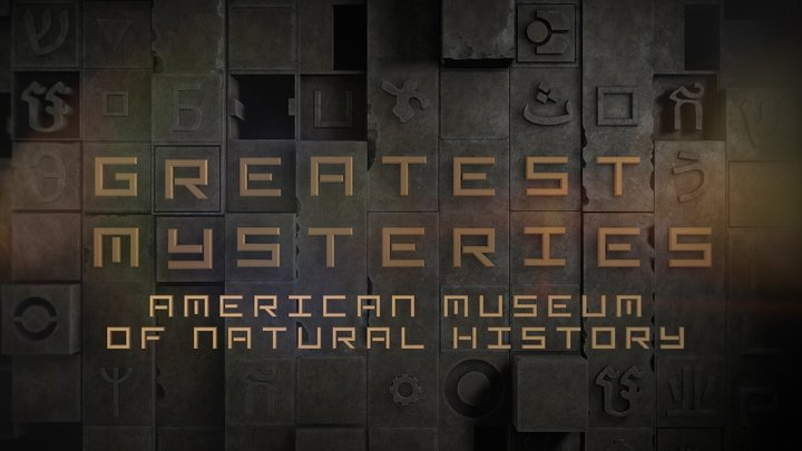 Greatest Mysteries: American Museum of Natural History