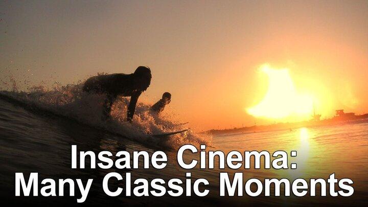 Insane Cinema: Many Classic Moments