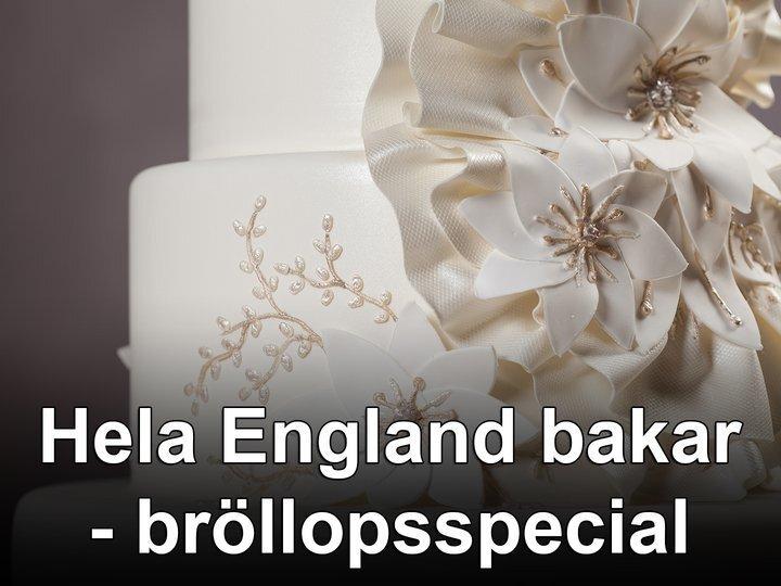 Hela England bakar - bröllopsspecial