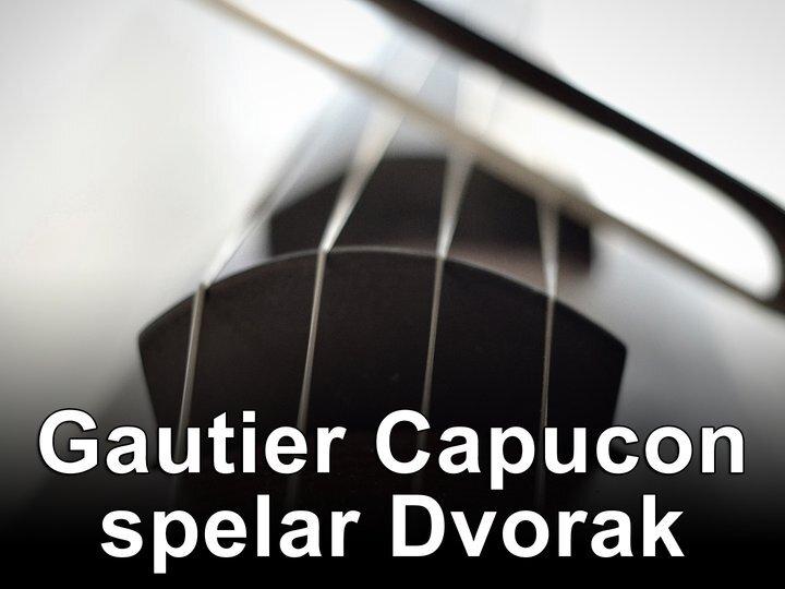 Gautier Capucon spelar Dvorak