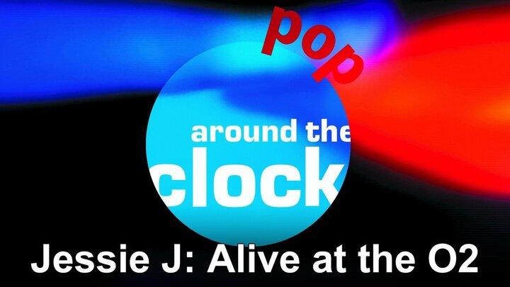 Jessie J: Alive at the O2