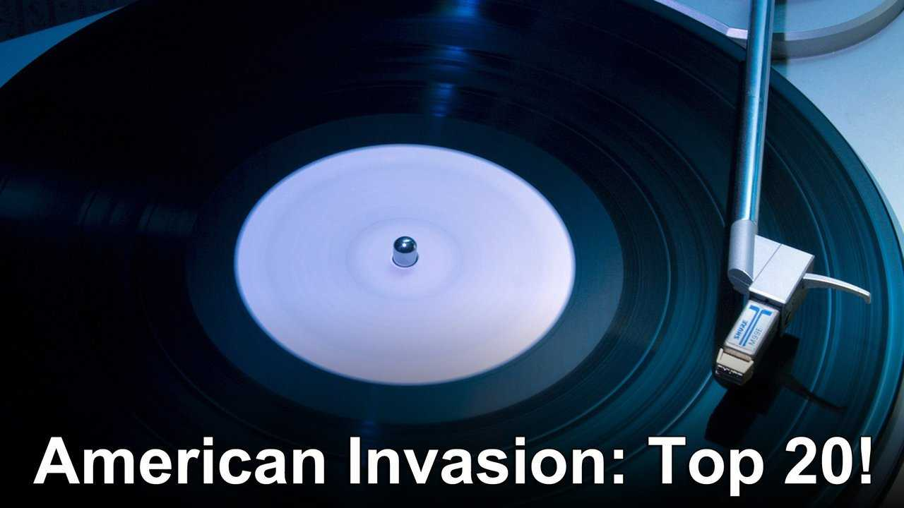 American Invasion: Top 20!