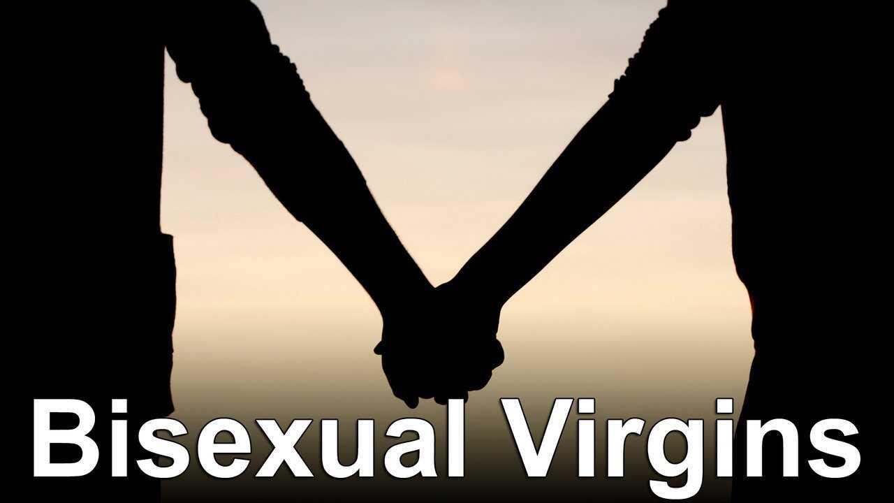 Bisexual Virgins