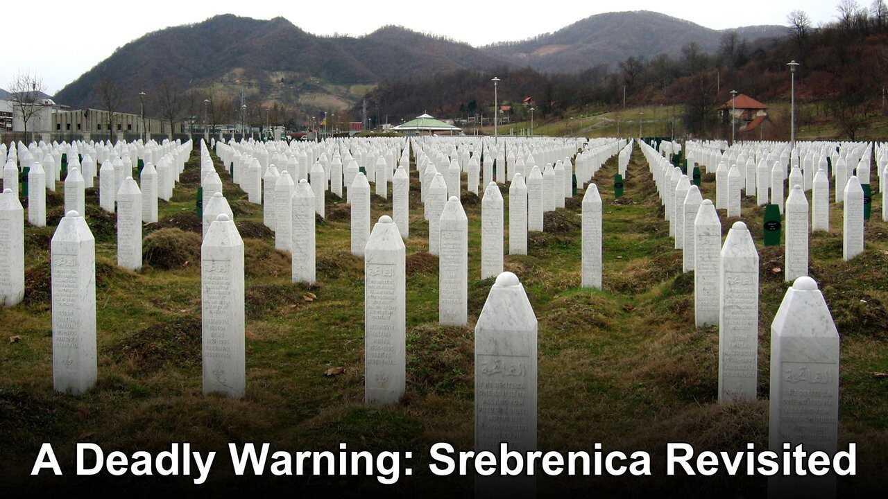 A Deadly Warning: Srebrenica Revisited