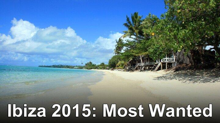 Ibiza 2015: Most Wanted