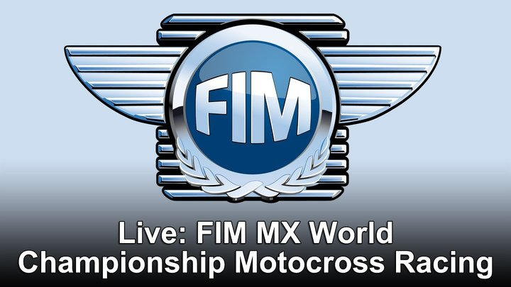 Live: FIM MX World Championship Motocross Racing