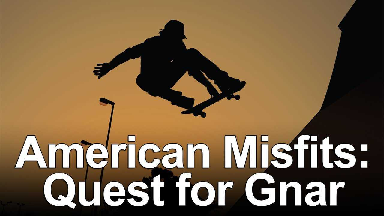 American Misfits: Quest for Gnar